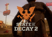 State of Decay 2 [Review]:  So spielt sich das Zombie Survival – Roundup